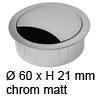 Kabeldurchlass ø 60mm - chrom matt Kabelauslass 60 mm chrom matt