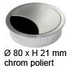 Kabeldurchlass ø 80mm - chrome poliert Kabelauslass 80 mm chrom poliert